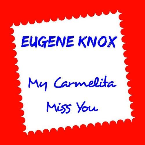 My Carmelita by Eugene Knox