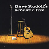 Acoustic Live by Dave Rudolf