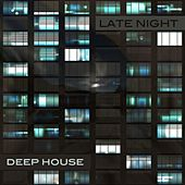 Late Night Deep House by Various Artists