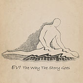 The Way the Story Goes by Evi