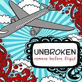 Remove Before Flight by Unbroken