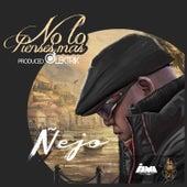 No Lo Pienses Mas by Ñejo & Dalmata