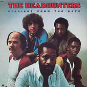Straight From The Gate by The Headhunters
