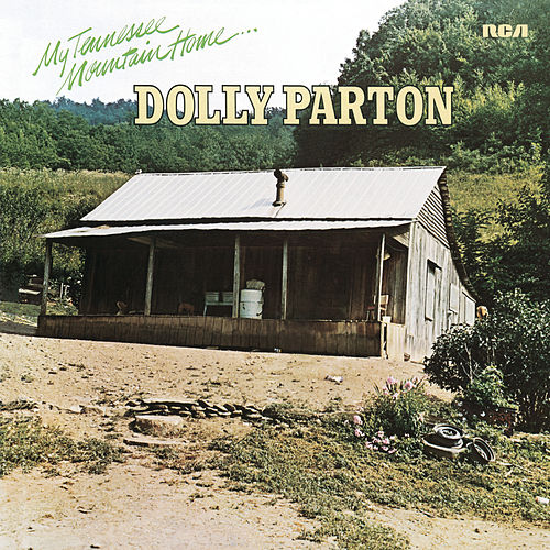 My Tennessee Mountain Home (Single) by Dolly Parton