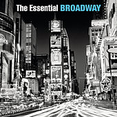 The Essential Broadway by Various Artists