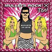 Mullets Rock! Too!: Mullets In Love by Various Artists