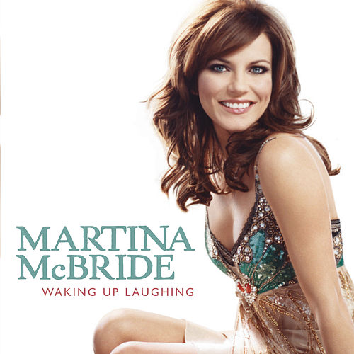 Waking Up Laughing by Martina McBride