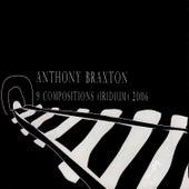 9 Compositions (Iridium) 2006 by Anthony Braxton