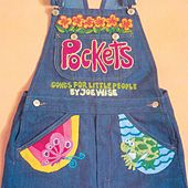 Pockets: Songs for Little People by Joe Wise