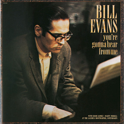 You're Gonna Hear From Me by Bill Evans