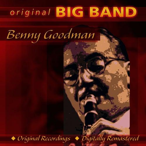 Original Big Band Collection: Benny Goodman by Benny Goodman