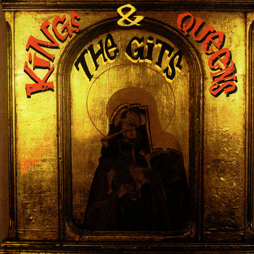 Kings & Queens by The Gits