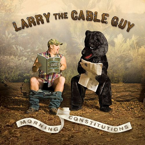 Morning Constitutions by Larry The Cable Guy