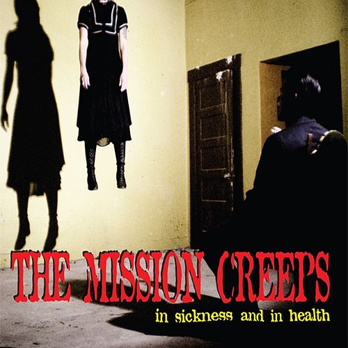 In Sickness and In Health by The Mission Creeps