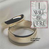 I Will Be Here by Various Artists