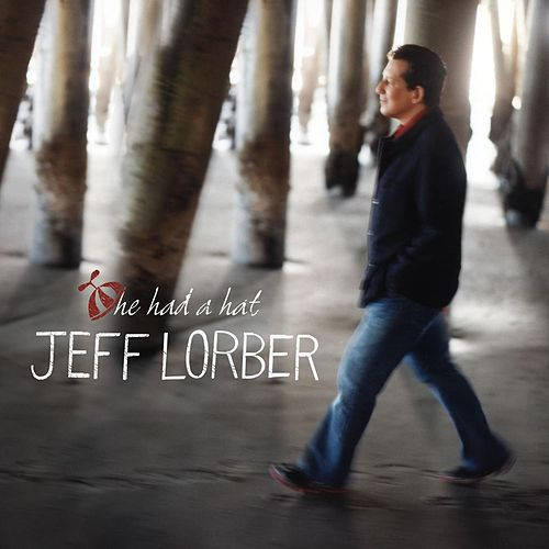 He Had A Hat by Jeff Lorber