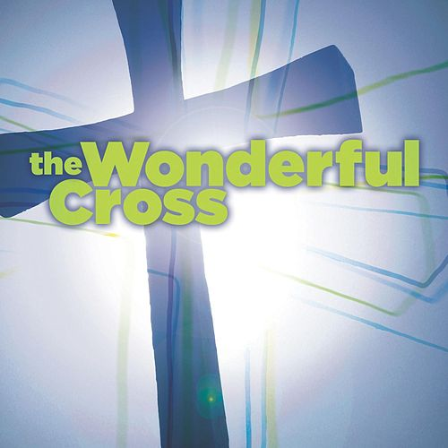 The Wonderful Cross by Various Artists
