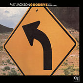 Goodbye by Milt Jackson