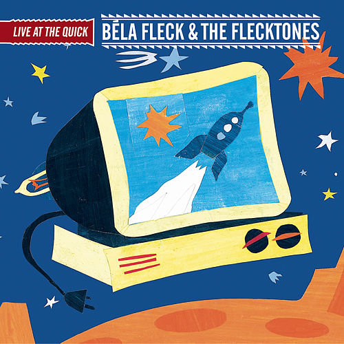 Live At The Quick by Bela Fleck