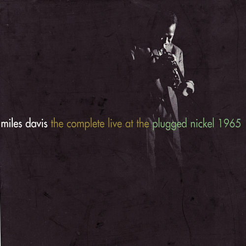 The Complete Live At The Plugged Nickel - 1965 by Miles Davis