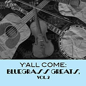 Y'all Come: Bluegrass Greats, Vol. 2 von Various Artists