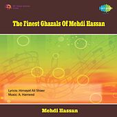 The Finest Ghazals of Mehdi Hassan by Mehdi Hassan