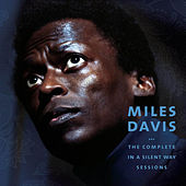 The Complete in a Silent Way Sessions by Miles Davis