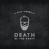 Death of the Party by Kyle Kinane