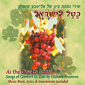 As the Dew to Israel – Songs of Comfort to Zion by Elisheva Shomron by Various Artists