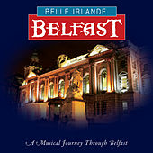 Belle Irlande - Belfast by Various Artists