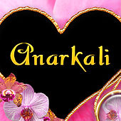Anarkali by Various Artists