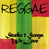 Reggae Studio 1 Songs We Love by Various Artists