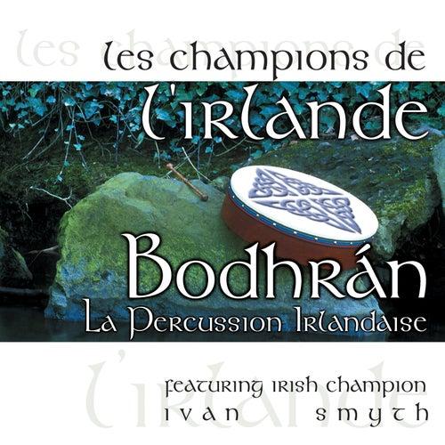 Les Champions de l'Irlande - Bodhrán, La Percussion Irlandaise by Ivan Smith