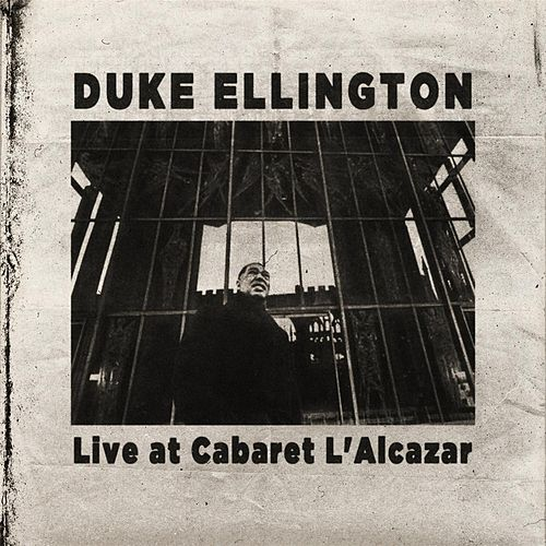 Live At Cabaret L'alcazar by Duke Ellington