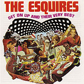 Get On Up and Their Very Best by The Esquires