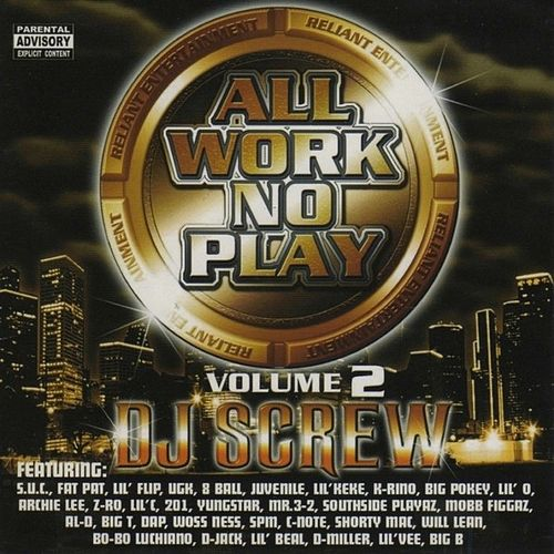 All Work No Play, Vol. 2 by DJ Screw
