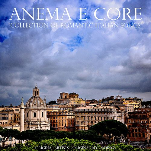 Anema e core (Collection of Romantic Italian Songs) by Various Artists