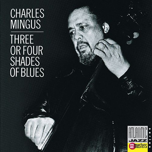 Three Or Four Shades Of Blues by Charles Mingus