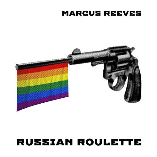 Russian Roulette by Marcus Reeves