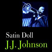Satin Doll by J.J. Johnson