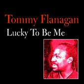 Lucky to Be Me by Tommy Flanagan