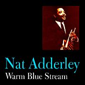 Warm Blue Stream by Nat Adderley