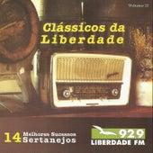 Clássicos da Liberdade - 14 Melhores Sucessos Sertanejos - Liberdade Fm 92,9 by Various Artists