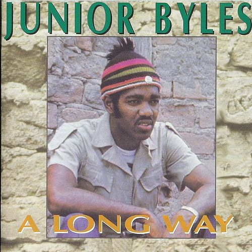 A Long Way by Junior Byles