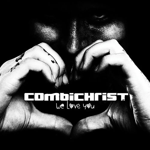 We Love You (Deluxe) by Combichrist