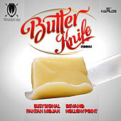 Butter Knife Riddim by Various Artists