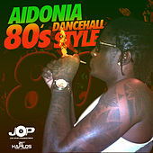 80s Dancehall Style - Single by Aidonia