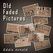 Old Faded Pictures by Eddie Arnold (1)