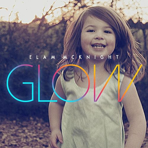 Glow by Elam McKnight