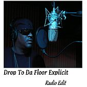 Drop to Da Floor (Radio Edit) by D-Black